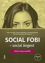 Social fobi - social ångest : effektiv hjälp med KBT