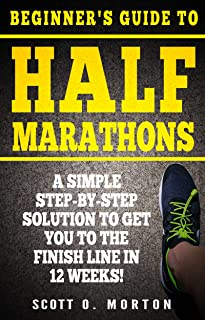 Beginner's Guide to Half Marathons: A Simple Step-By-