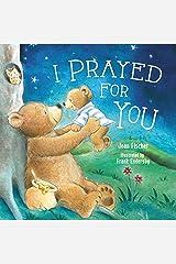 I Prayed for You Kindle Edition
