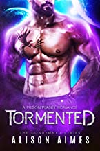 Tormented: A Prison Planet Romance (The Condemned Series Book 3)