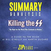 Summary & Analysis of Killing the SS: The Hunt for the Worst War Criminals in History: A Guide to the Book by Bill O'Reilly and Martin Dugard