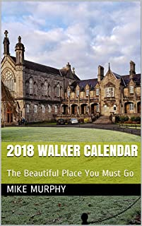 2018 Walker Calendar: The Beautiful Place You Must Go (English Edition)