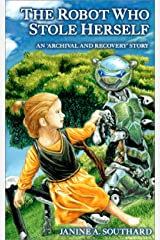 The Robot Who Stole Herself (Archival and Recovery Book 1) Kindle Edition