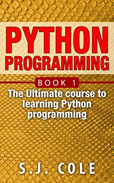 Python Programming: The best introduction course to learn Python from scratch (Python Programming for Complete Beginners Book 1)