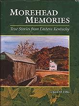 Morehead Memories: True Stories from Eastern Kentucky