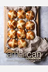 American Cookbook: Discover Delicious American Recipes from All-Over the United States Kindle Edition