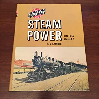 Chicago and Northwestern Railway: Steam Power, 1848-1956, Classes A-Z