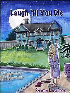 Laugh 'til You Die: A Granite Cove Mystery (The Granite Cove Mysteries Book 3)