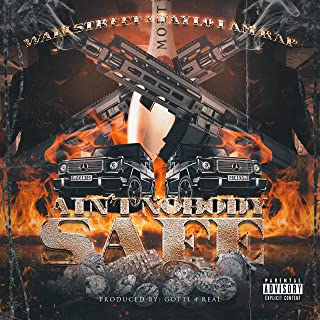 Ain't Nobody Safe [Explicit]
