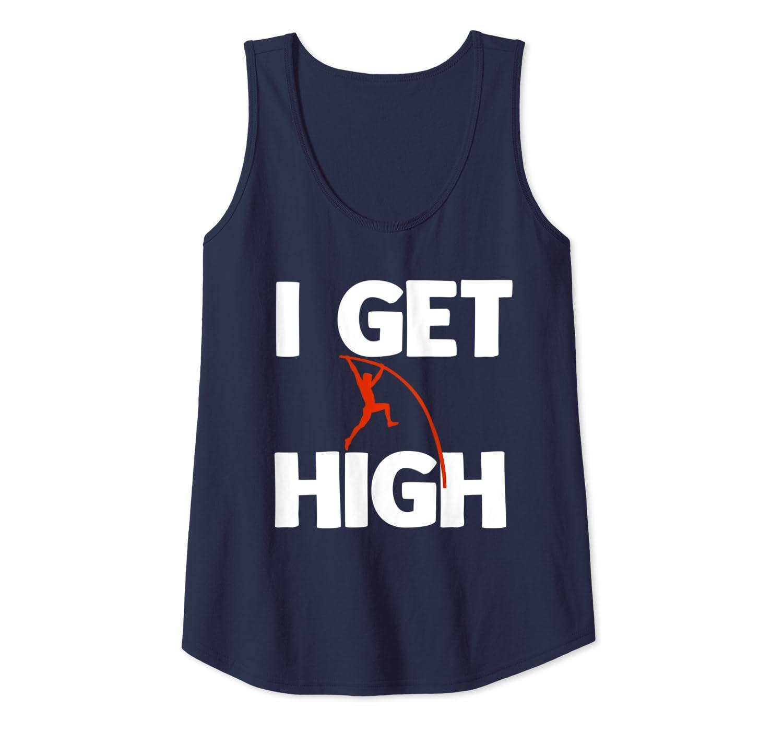 B/óveda de poste broma I Get High Divertido vaulter Camiseta sin Mangas