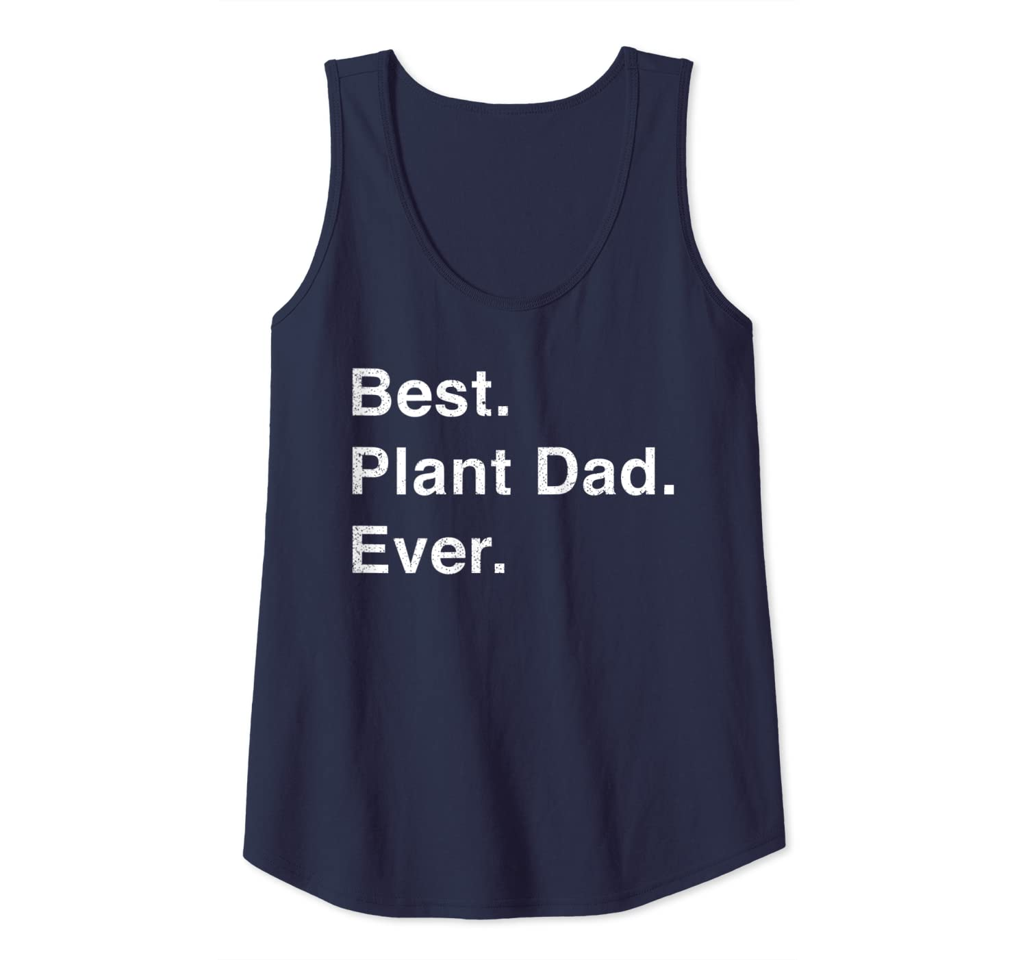 27ff3f2f Amazon.com: Best Plant Dad Ever Funny Gardening Nature Soil Tank Top:  Clothing