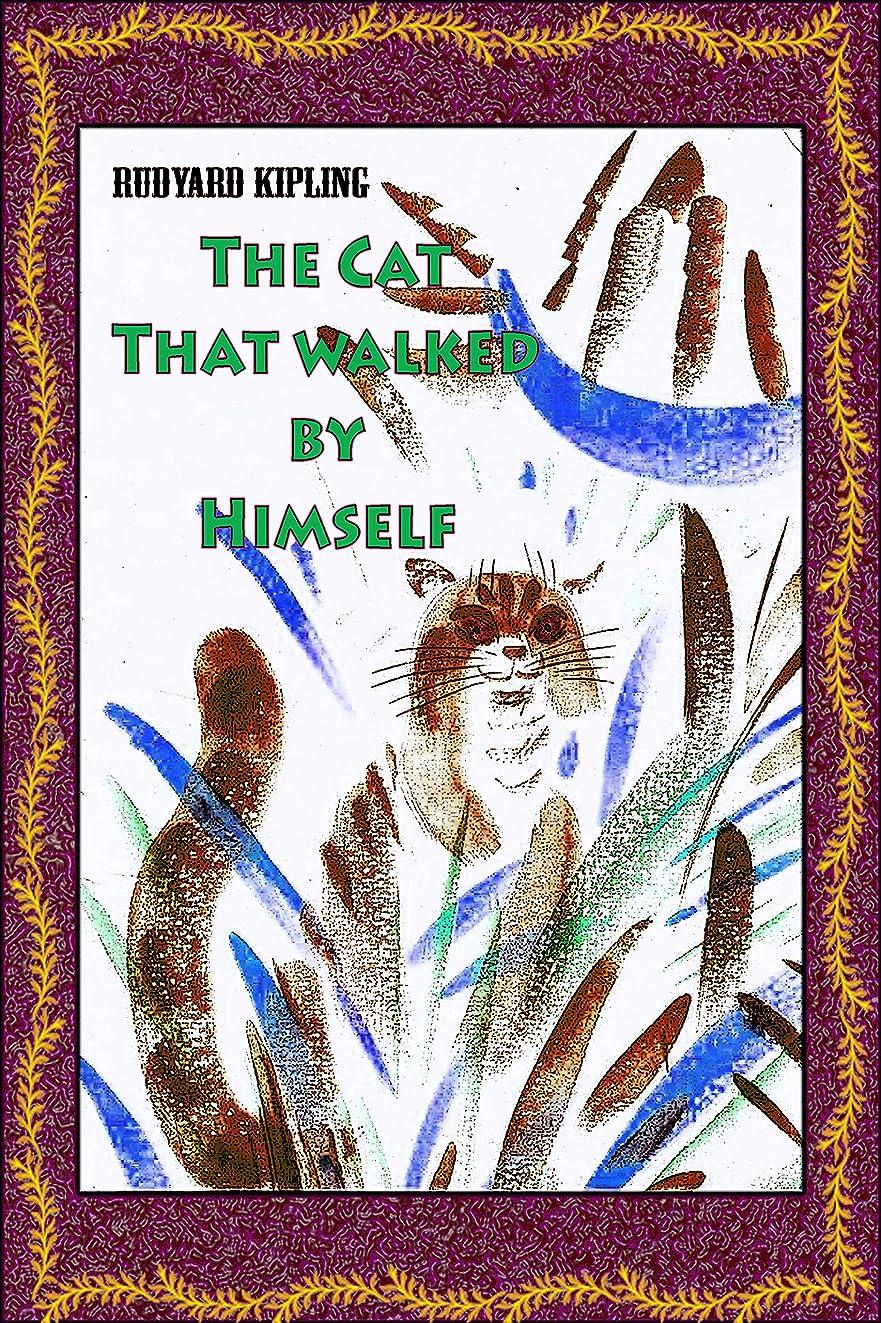 ごみ石鹸時々The Cat That walked by Himself (illustrated) (English Edition)