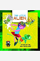 The Little Alien: Attack of the Bad Tooth Fairy (Campfire Graphic Novels) Paperback