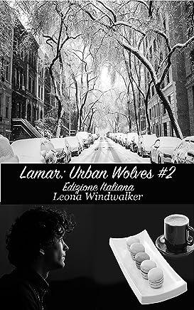 Lamar: Urban Wolves #2 – Edizione Italiana