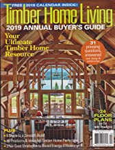Timber Home Living Magazine 2019 Annual Buyer's Guide