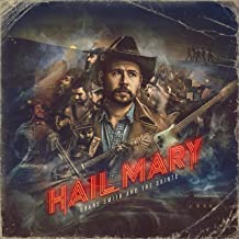 Shane Smith & the Saints - Hail Mary (2019) LEAK ALBUM