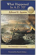 What Happened In A.D. 70? The Destruction of Jerusalem