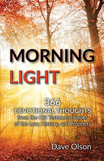 Morning Light: 366 Devotional Thoughts from the Old Testament (English Edition)