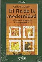 El Fin de La Modernidad (Spanish Edition)