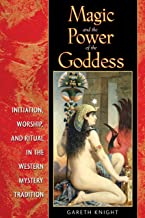 Magic and the Power of the Goddess: Initiation, Worship, and Ritual in the Western Mystery Tradition