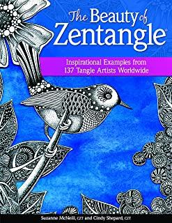The Beauty of Zentangle(R): Inspirational Examples from 137 Tangle Artists Worldwide (Design Originals) Zentangle-Inspired Art from Suzanne McNeill, Cindy Shepard, & More, plus 37 New Tangles to Learn