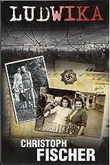 Ludwika: A Polish Woman's Struggle To Survive In Nazi Germany Kindle Edition