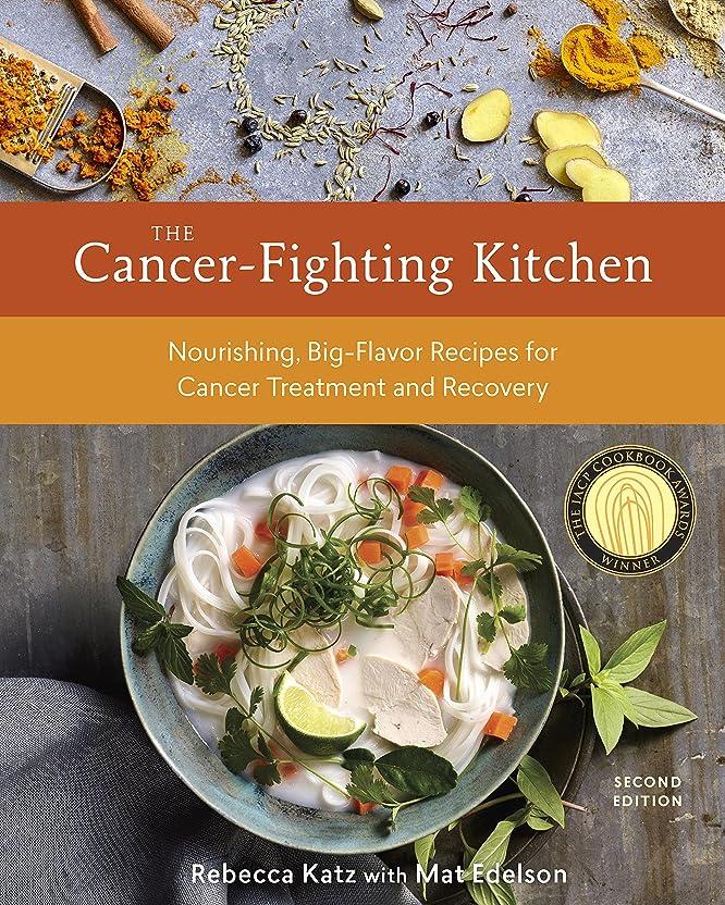受け入れる祝福発行The Cancer-Fighting Kitchen, Second Edition: Nourishing, Big-Flavor Recipes for Cancer Treatment and Recovery: A Cookbook (English Edition)