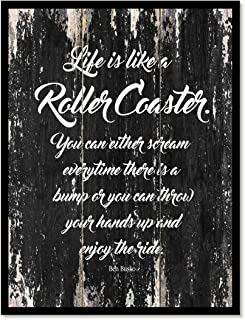 Life Is Like A Roller Coaster You Can Either Scream Every Time There Is A Bump Or You Can Throw Your Hands Up & Enjoy The Ride Ben Busko Motivation Quote Saying Canvas Print Home Decor Wall Art Gift Ideas, Black Frame, Black, 7