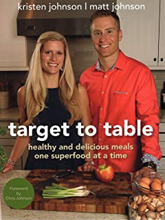 Target to Table: Healthy and Delicious Meals One Superfood at a Time