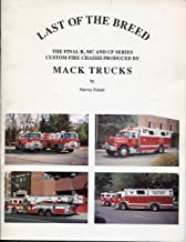 Last of the breed: The final R, MC and CF series custom fire chassis produced by Mack trucks