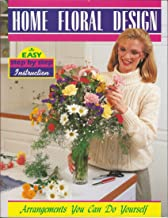 Home Floral Design: Arrangements You Can Do Yourself
