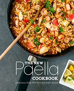 The New Paella Cookbook: Delicious One Pot Dinners from Spain (English Edition)