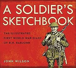 A Soldier من sketchbook: The illustrated اليوميات الحرب العالمية الأولى من r.h. rabjohn