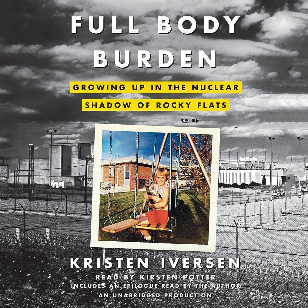 タクシー努力する意外Full Body Burden: Growing Up in the Nuclear Shadow of Rocky Flats