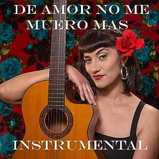 De Amor No Me Muero Mas (Instrumental)