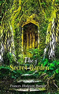 The Secret Garden: With Classic Illustrated (Illustrator by MB Kork) (English Edition)