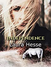 Independence - an action adventure for horse lovers of all ages (coming of age, western, adventure) (The Holiday Series Bo...