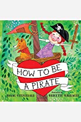 How to Be a Pirate Kindle Edition