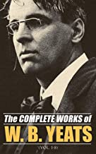 The Complete Works of William Butler Yeats (Vol. 1-8): Complete Edition of Works in Verse and Prose