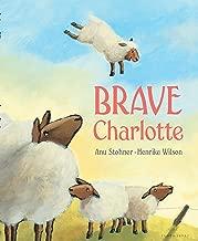 Brave Charlotte (New York Times Best Illustrated Children's Books (Awards))