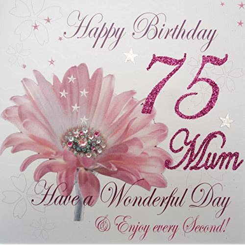 WHITE COTTON CARDS Happy 75 Mum Have A Wonderful Day Handmade 75th Birthday Card