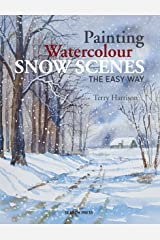 Painting Watercolour Snow Scenes the Easy Way Kindle Edition