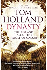 Dynasty: The Rise and Fall of the House of Caesar Kindle Edition