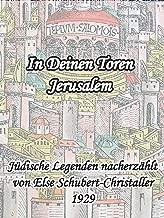 In Deinen Toren Jerusalem: Jüdische Legenden (German Edition)