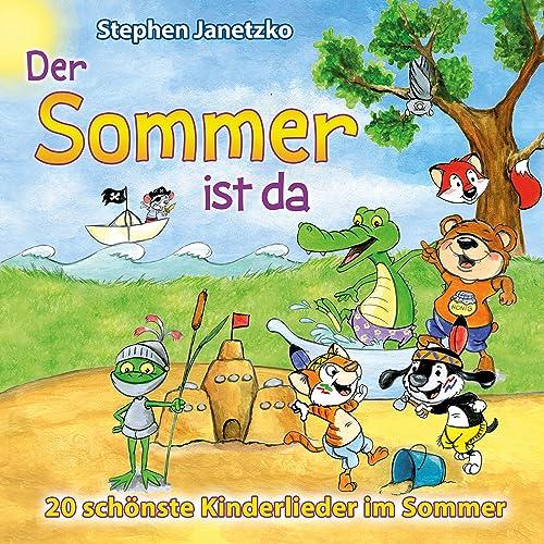 Der Sommer Ist Da 20 Schönste Kinderlieder Im Sommer By