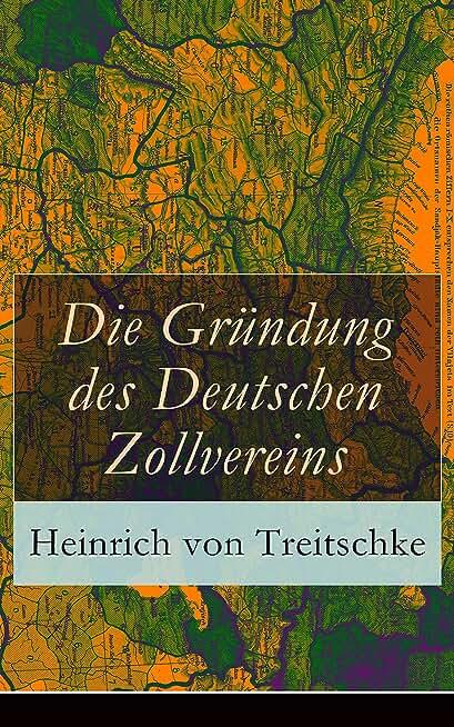 Die Gründung des Deutschen Zollvereins: Ein Quellenbuch: Urkunden + Briefe + Aktenstücke zur Geschichte des Deutschen Zollvereins (German Edition)