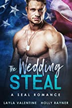 The Wedding Steal - A SEAL Romance (Once a SEAL, Always a SEAL Book 7)