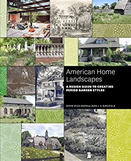 American Home Landscapes: A Design Guide to Creating Period Garden Styles