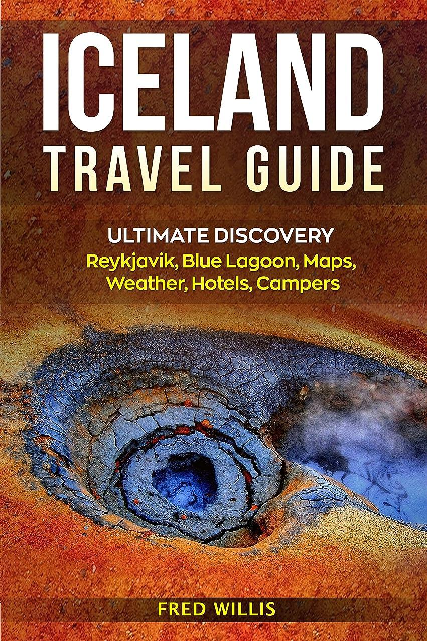 洞察力集まるちっちゃいIceland Travel Guide: Ultimate Discovery - Reykjavik, Blue Lagoon, Maps, Weather, Hotel, Campers (English Edition)
