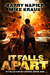 It Falls Apart: It Falls Apart Book 1: (A Post-Apocalyptic Survival Thriller) Kindle Edition